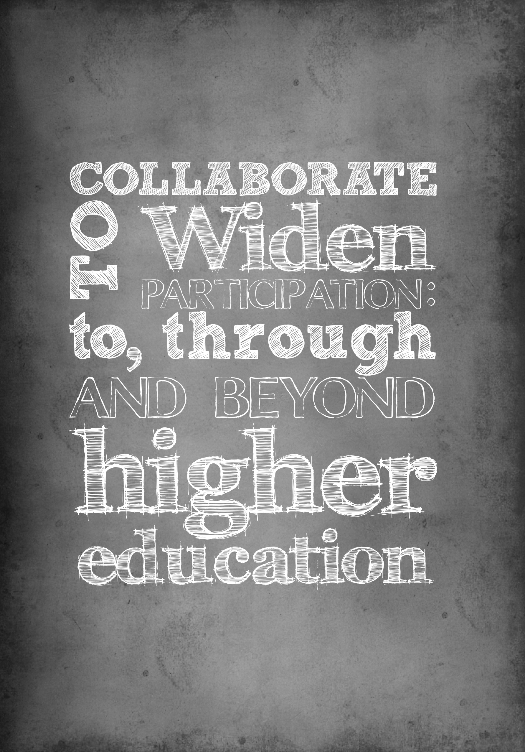Collaborate to Widen Participation: To, Through and Beyond Higher Education
