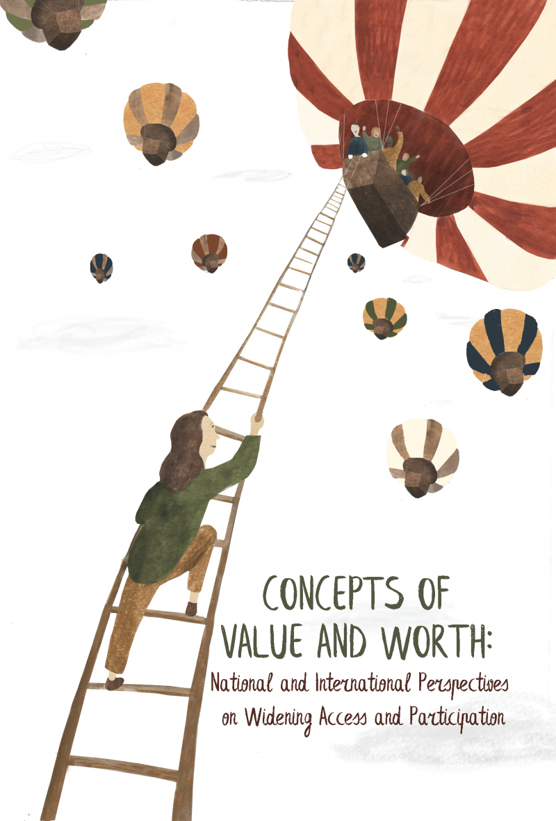 Concepts of Value & Worth: National & International Perspectives on Widening Access & Participation